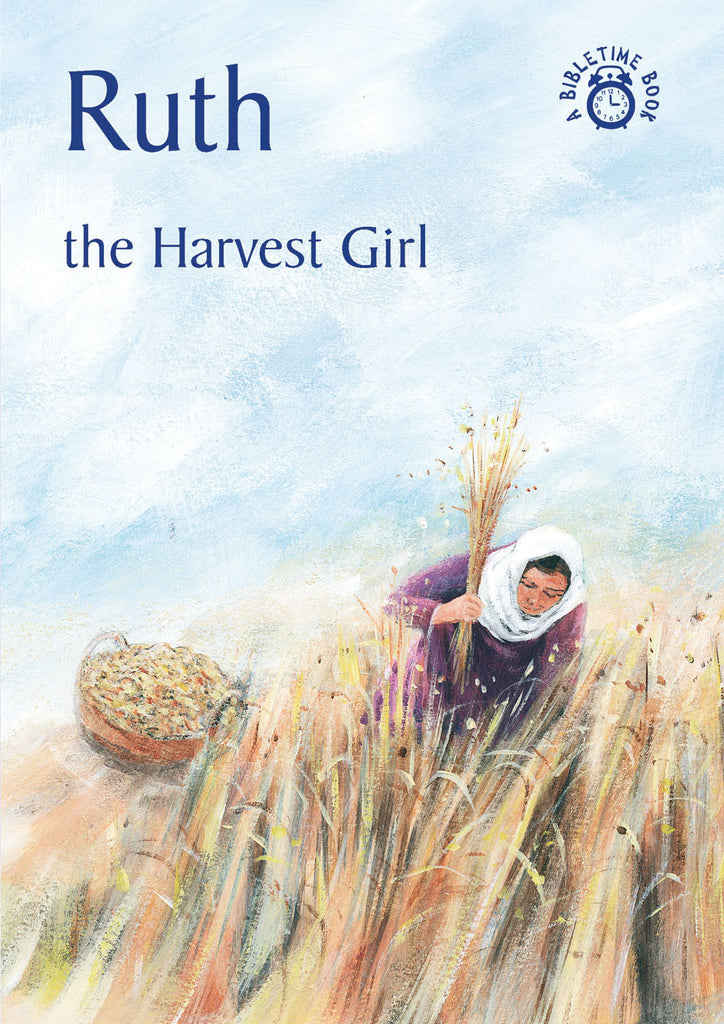 Ruth: The Harvest Girl (Bible Time)