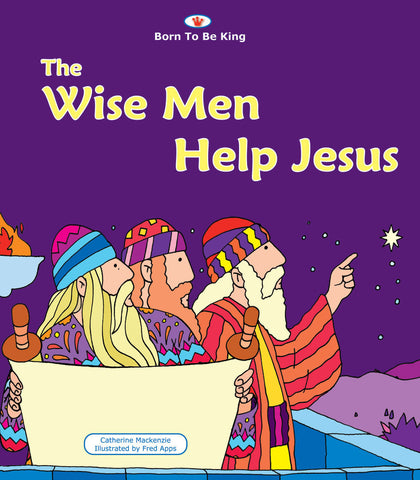 The Wise Men Help Jesus