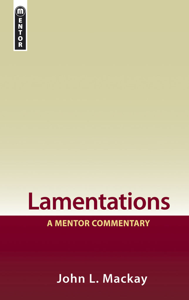 Lamentations: A Mentor Commentary