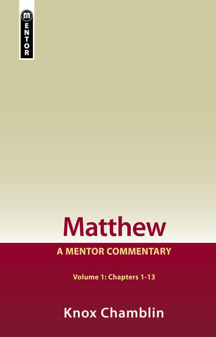 Matthew Volume 1 (Chapters 1-13): A Mentor Commentary