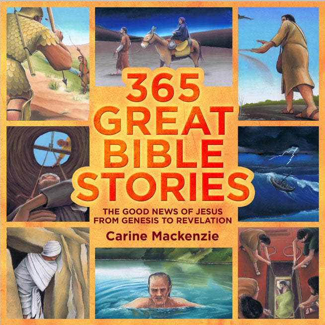 365 Great Bible Stories: The Good News of Jesus Christ from Genesis to Revelation