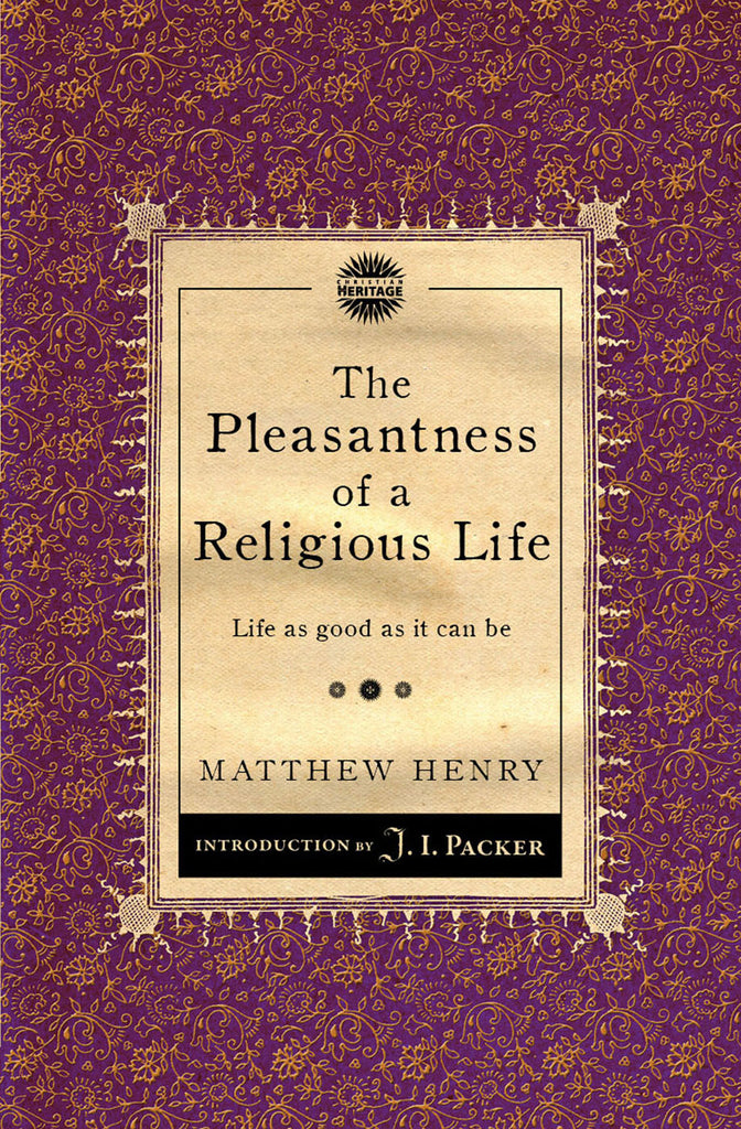 The Pleasantness of a Religious Life: Life as good as it can be