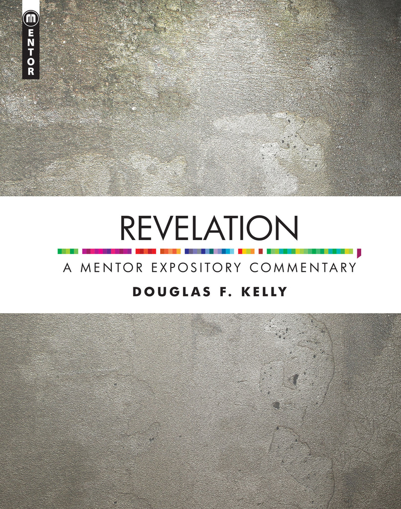 Revelation: A Mentor Expository Commentary