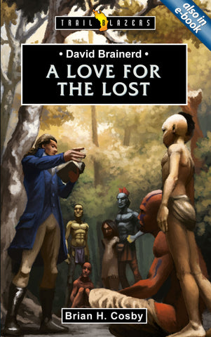 David Brainerd: A Love for the Lost (Trailblazers)
