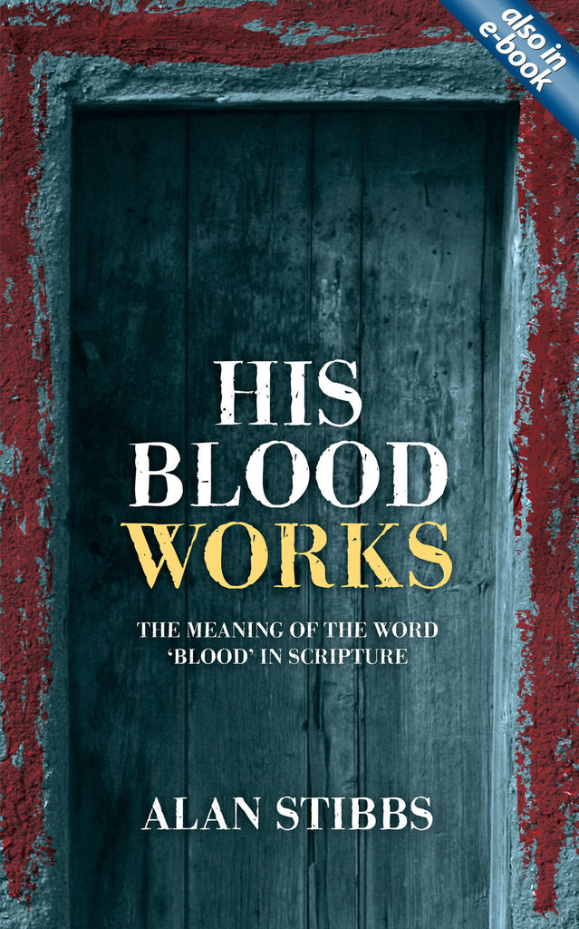 His Blood Works: The Meaning of the Word 'blood' in Scripture