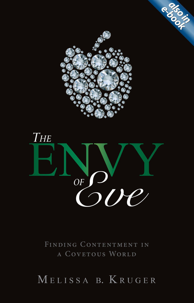 The Envy of Eve: Finding Contentment in a Covetous World