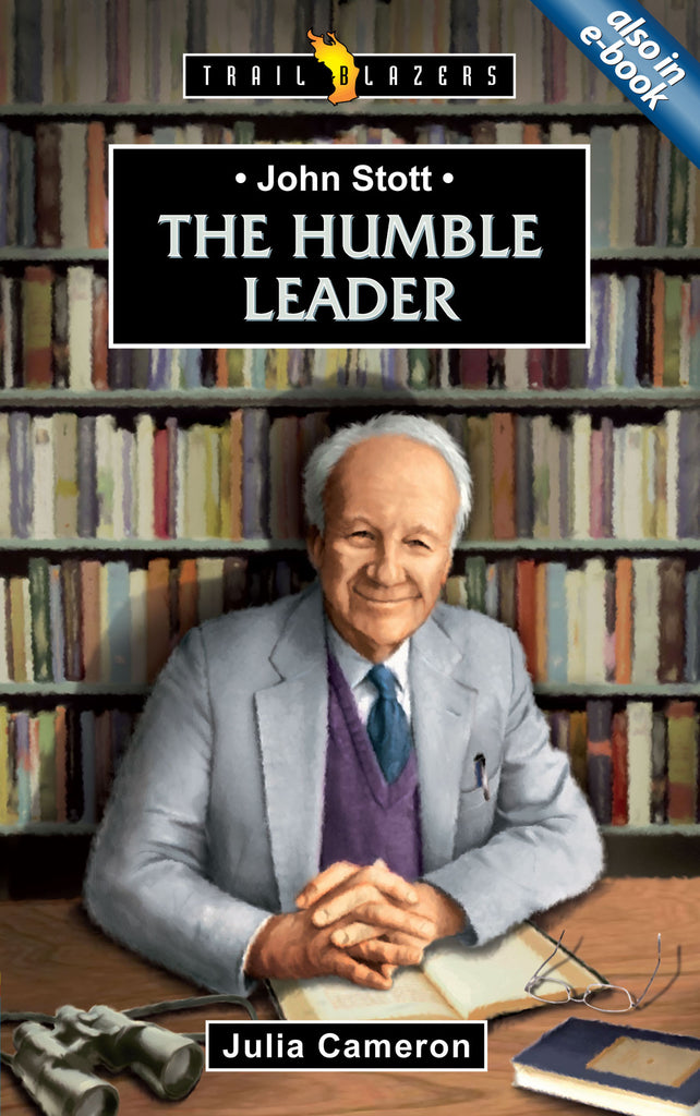 John Stott The Humble Leader (Trailblazers)