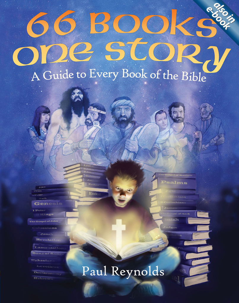 66 Books One Story: A Guide to Every Book of the Bible..By: Paul Reynolds..Publisher: CFP4Kids