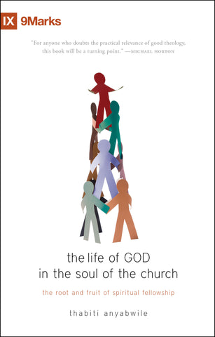 The Life of God in the Soul of the Church: The Root and Fruit of Spiritual Fellowship
