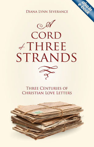 A Cord of Three Strands Three Centuries of Christian Love Letters