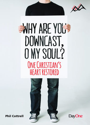 Why are you downcast, O my Soul? One Christians heart restored (Trials & Difficulties)