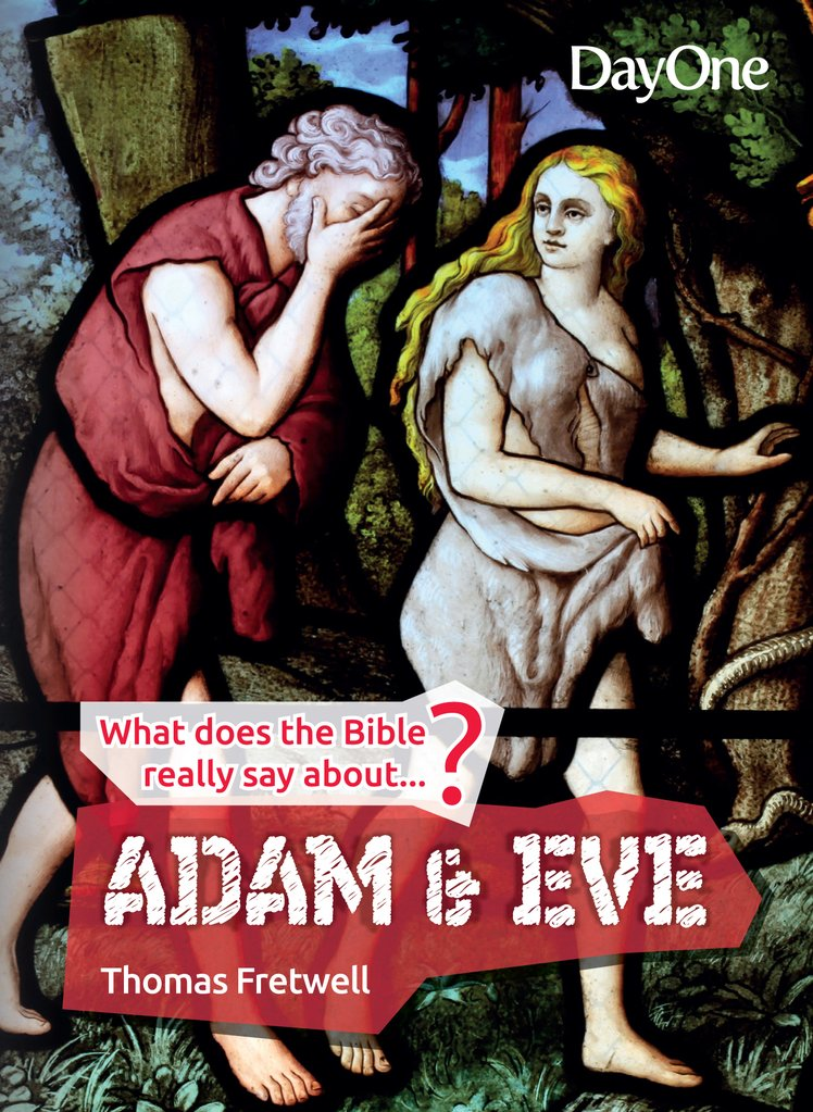 What does the Bible really say about... Adam and Eve
