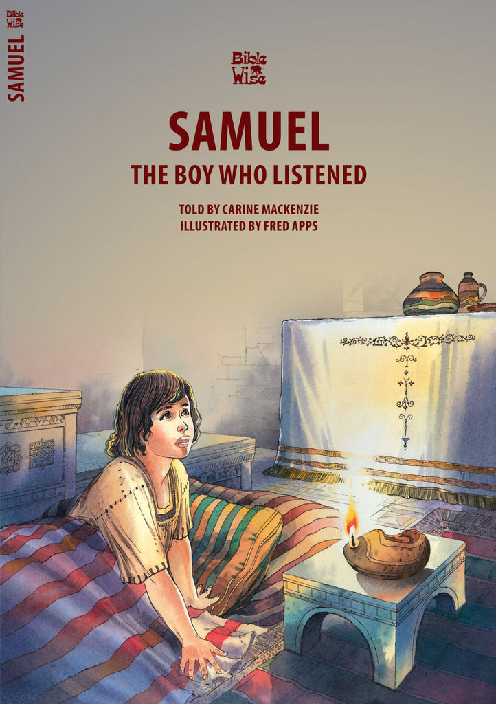 Samuel: The Boy Who Listened (Bible Wise)