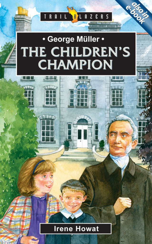 George Müller: The Children's Champion (Trailblazers)