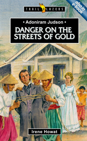 Adoniram Judson: Danger on the Streets of Gold (Trailblazers)