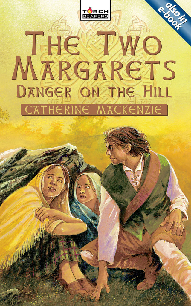 The Two Margarets: Danger on the Hill (Torch Bearers)