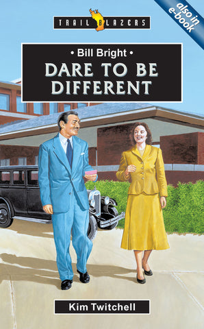Bill Bright Dare to be Different (Trailblazers)