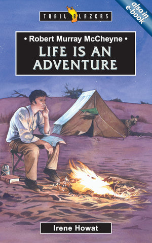 Robert Murray McCheyne: Life Is An Adventure (Trailblazers)