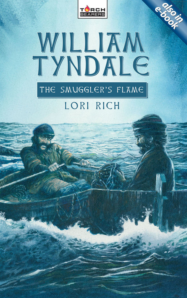 William Tyndale: The Smuggler's Flame (Torch Bearers)