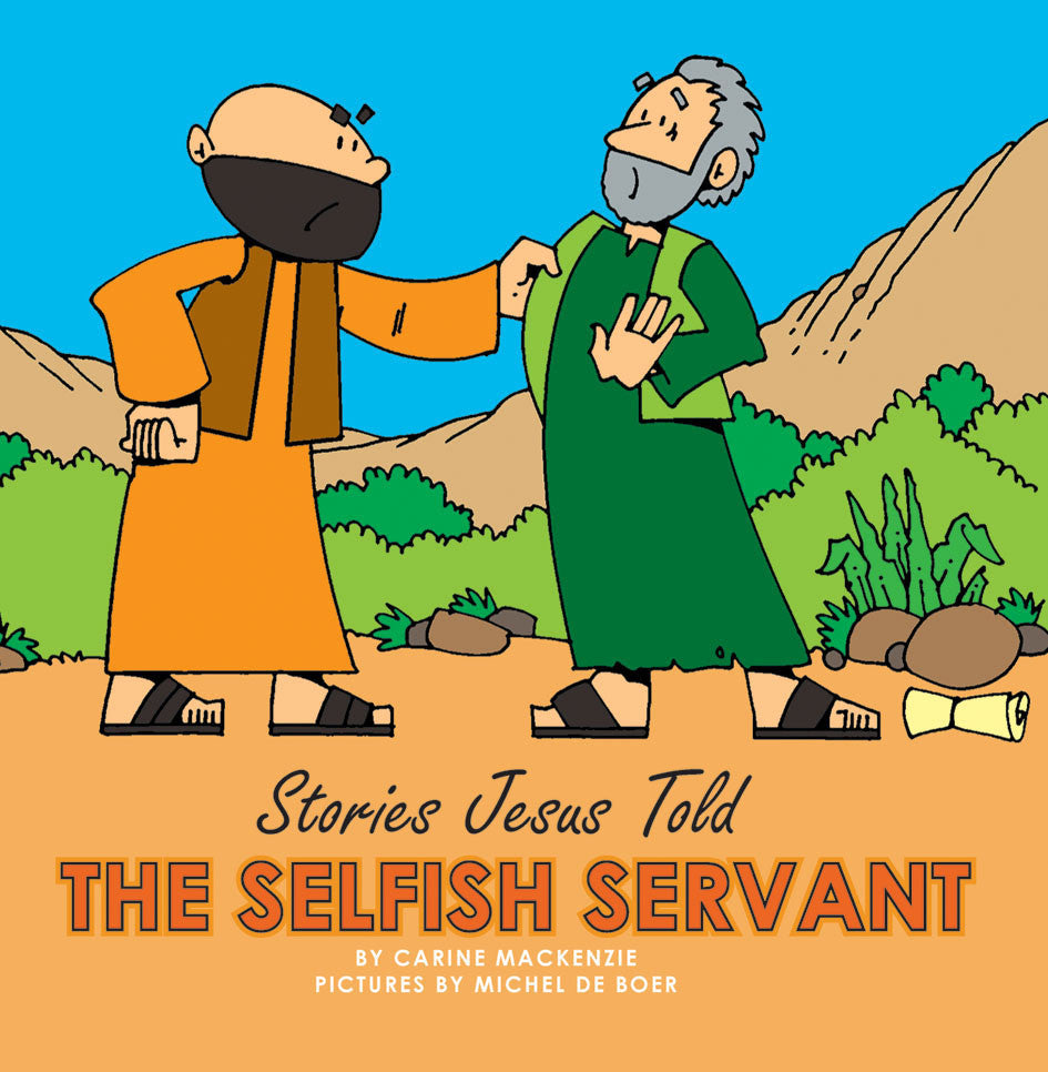 The Selfish Servant (Stories Jesus Told (Board Books)