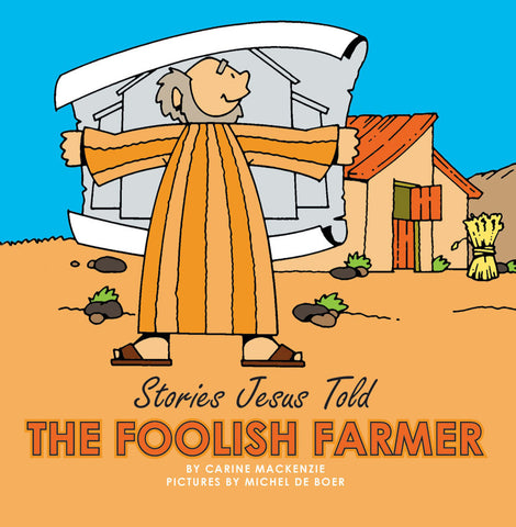 The Foolish Farmer (Stories Jesus Told) (Board Books)