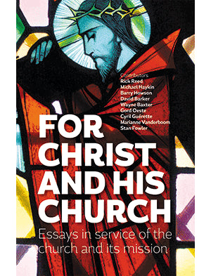 For Christ and his church: Essays in service of the church and its mission