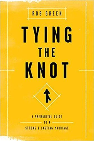 Tying the Knot: A Premarital Guide to a Strong and Lasting Marriage
