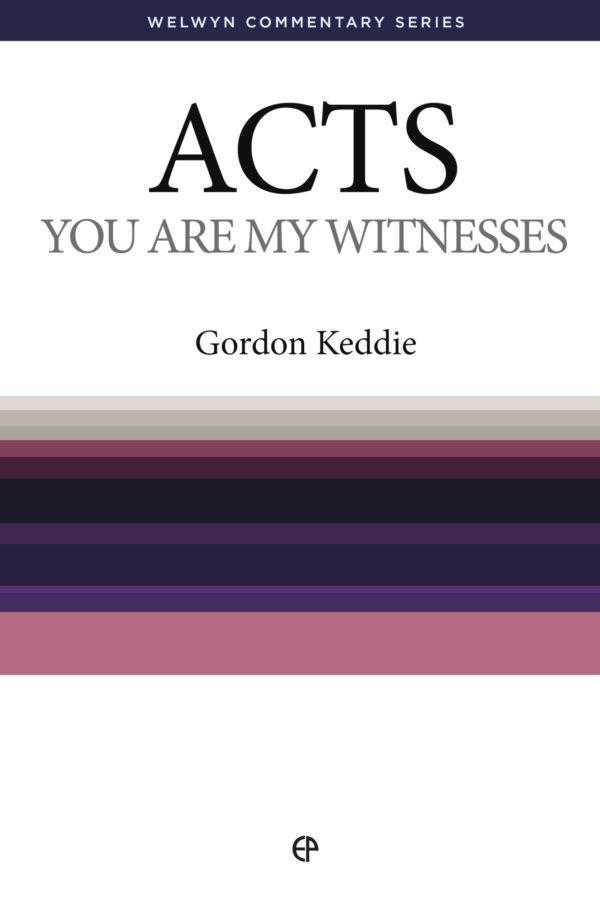 Acts: You are My Witnesses - Welwyn Commentary Series (Keddie)
