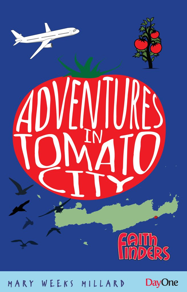 Adventures in Tomato City Mary Weeks Millard | Faithfinders