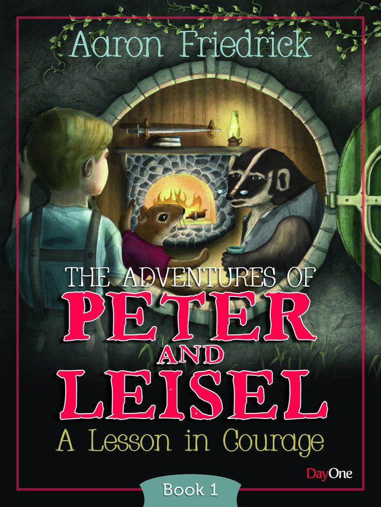 The Adventures of Peter and Leisel: A Lesson in Courage (Book 1)