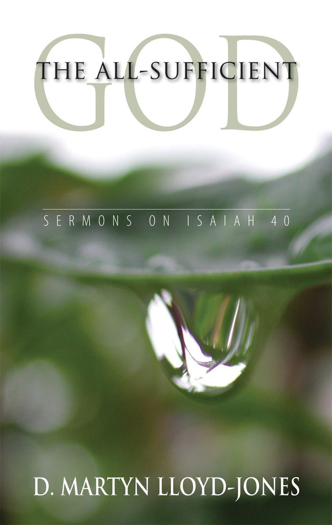 The All-Sufficient God: Sermons on Isaiah 40