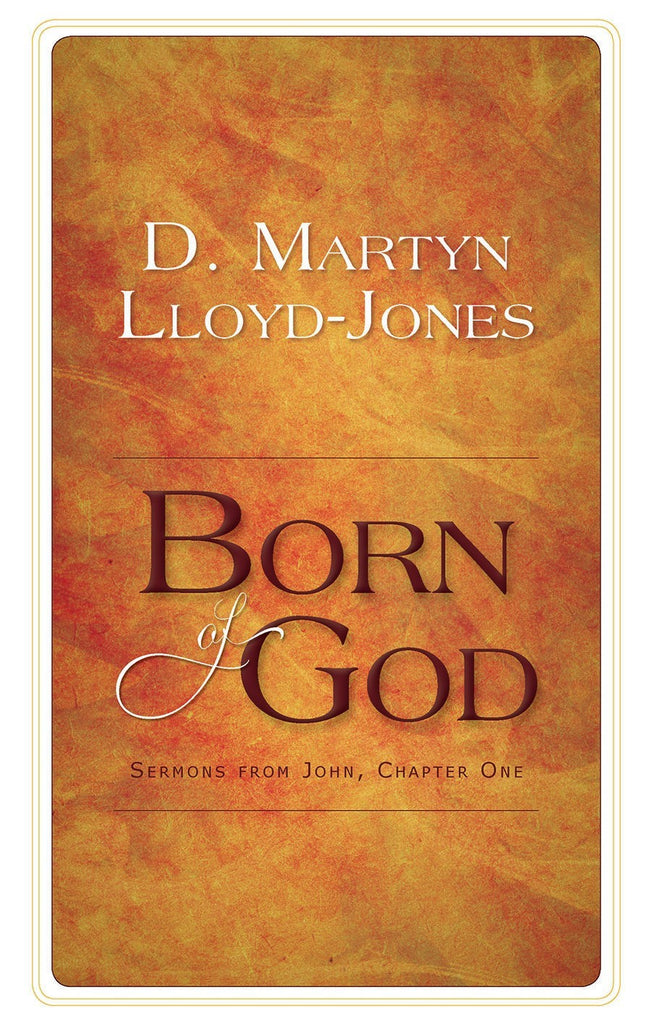 Born of God: Sermons from John, Chapter One