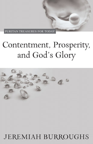 Contentment, Prosperity, and God's Glory (Puritan Treasures for Today)