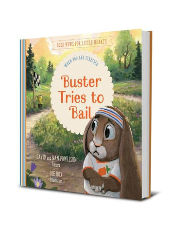 Buster's Tries To Bail: When You Are Stressed (Good News for Little Hearts)