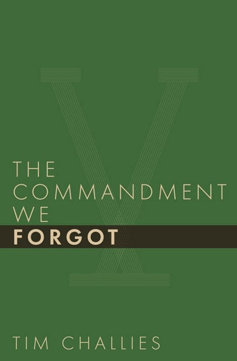 The Commandment We Forgot (Cruciform Quick) by Tim Challies