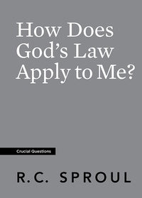 How Does God's Law Apply to Me? by R.C. Sproul