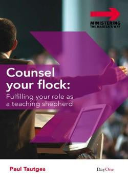 Counsel your flock (Ministering the Master's Way)