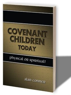 Covenant Children Today: Physical or Spiritual?