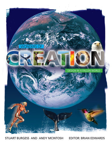 Wonders of Creation Brian Edwards Stuart Burgess and Andy McIntosh