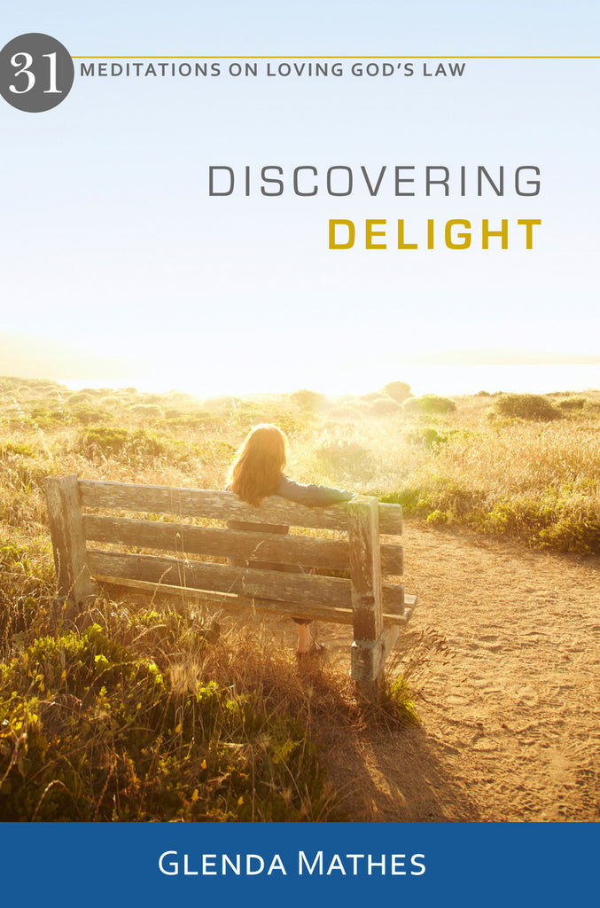Discovering Delight: 31 Meditations on Loving God's Law