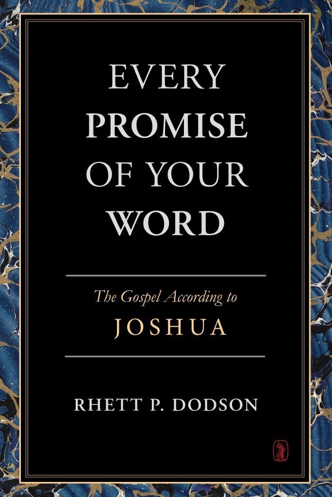 Every Promise of Your Word: Gospel According to Joshua