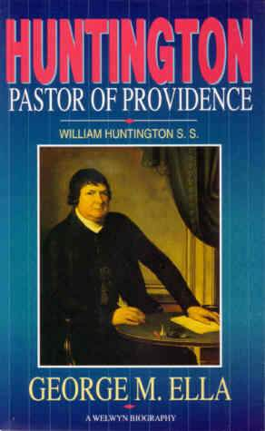 Huntington Pastor of Providence (Welwyn Biography)