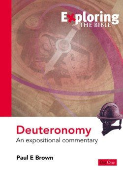 Exploring the Bible: Deuteronomy - An expositional commentary