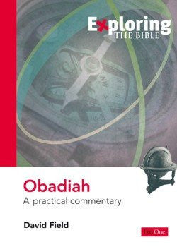 Exploring the Bible: Obadiah - A practical commentary