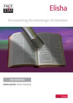 Face2face: Elisha - Encountering the messenger of salvation