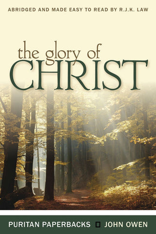 The Glory of Christ (Puritan Paperback)