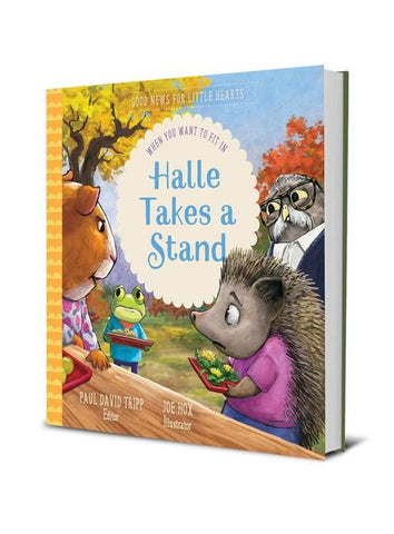 Halle Takes A Stand: When You Want To Fit In (Good News for Little Hearts)