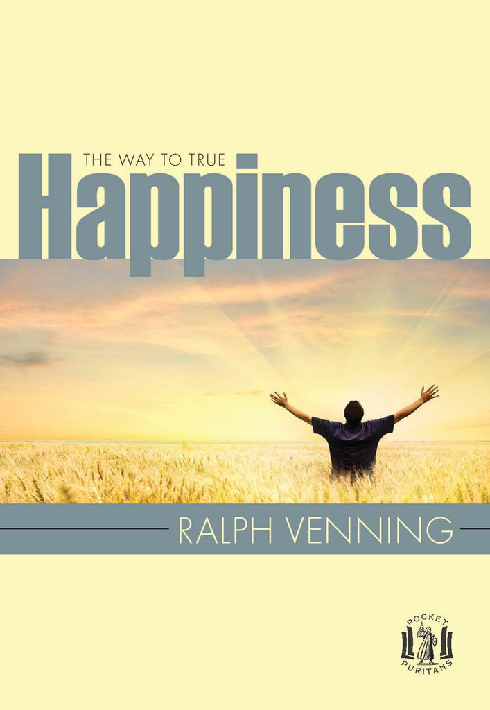 The Way to True Happiness (Pocket Puritans)
