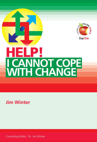 Help! I cannot cope with change Jim Winter