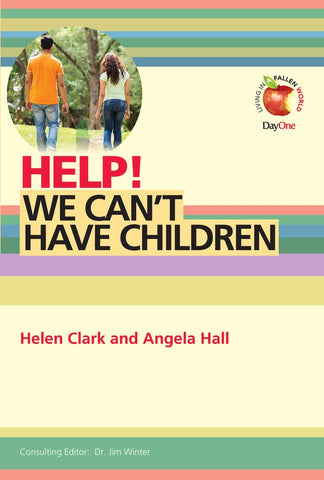 Help! We can't have children Helen Clark and Angela Hall